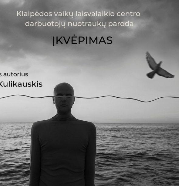 Vidūno Kulikauskio fotografijų paroda ĮKVĖPIMAS